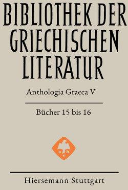 Anthologia Graeca von Gerlach,  Jens, Hansen,  Dirk Uwe, Kugelmeier,  Christioph, Möllendorf,  Peter von, Savvidis,  Kyriakos, Teichmann,  Jenny
