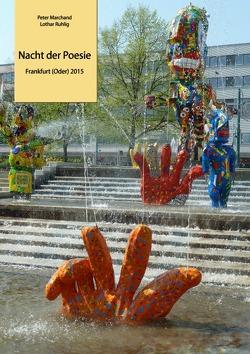 """Anthologie """"Nacht der Poesie"""" Oderlandautoren / Nacht der Poesie 2015 von Marchand,  Peter, Ruhlig,  Lothar"""