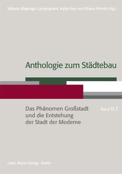 Anthologie zum Städtebau von Frey,  Katia, Lampugnani,  Magnago, Perotti,  Eliana