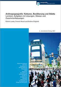 Anthropogeografie: Kulturen, Bevölkerung und Städte von Grigoleit,  Andrea, Laube,  Patrick, Rossé,  Francis