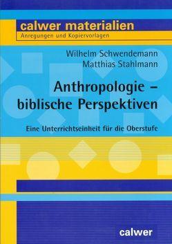 Anthropologie – biblische Perspektiven von Schwendemann,  Wilhelm, Stahlmann,  Matthias