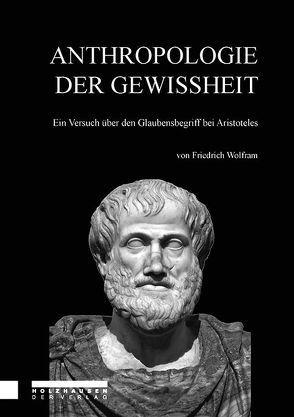 ANTHROPOLOGIE DER GEWISSHEIT von Dunshirn,  Alfred, Vetter,  Helmuth, Wolfram,  Friedrich