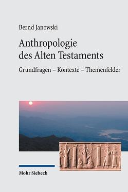 Anthropologie des Alten Testaments von Janowski,  Bernd