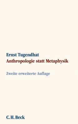 Anthropologie statt Metaphysik von Tugendhat,  Ernst