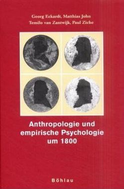 Anthropologie und empirische Psychologie um 1800 von Eckardt,  Georg, John,  Matthias, Zantwijk,  Temilo van, Ziche,  Paul