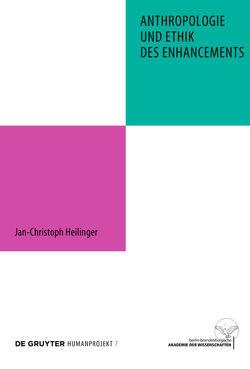 Anthropologie und Ethik des Enhancements von Heilinger,  Jan-Christoph
