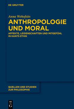 Anthropologie und Moral von Wehofsits,  Anna