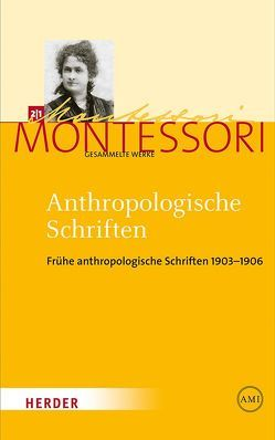 Anthropologische Schriften von Ludwig,  Harald, Montessori,  Maria