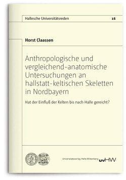 Anthropologische und vergleichend-anatomische Untersuchungen an hallstatt-keltischen Skeletten in Nordbayern von Claassen,  Horst