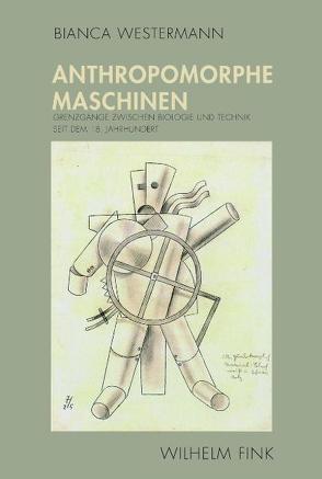 Anthropomorphe Maschinen von Westermann,  Bianca