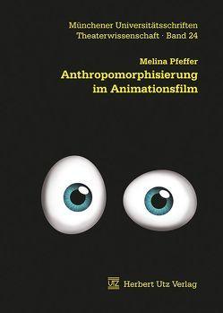 Anthropomorphisierung im Animationsfilm von Pfeffer,  Melina
