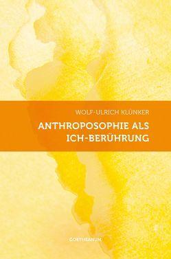 Anthroposophie als Ich-Berührung von Klünker,  Wolf-Ulrich
