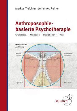 Anthroposophie-basierte Psychotherapie von Reiner,  Johannes, Treichler,  Markus