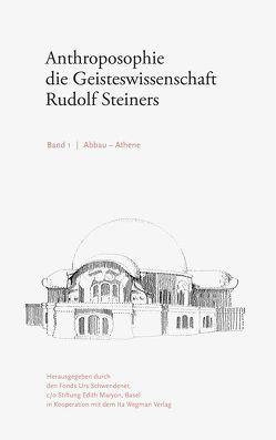 Anthroposophie. Die Geisteswissenschaft Rudolf Steiners