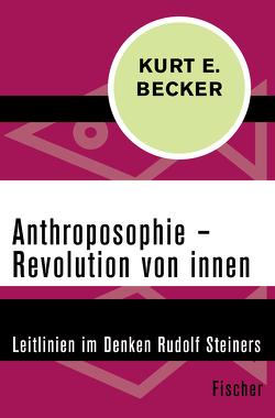 Anthroposophie – Revolution von innen von Becker,  Kurt E.