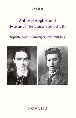 Anthroposophie und Martinus Geisteswissenschaft von Todt,  Uwe