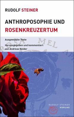 Anthroposophie und Rosenkreuzertum von Neider,  Andreas, Steiner,  Rudolf