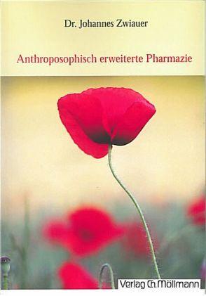 Anthroposophisch erweiterte Pharmazie von Diethart,  Anna, Zwiauer,  Johannes