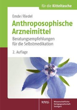 Anthroposophische Arzneimittel von Emde,  Birgit, Riedel,  Juliane