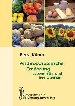 Anthroposophische Ernährung von Kühne,  Petra
