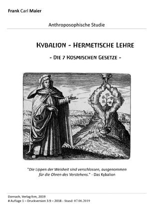 Anthroposophische Studien und Forschung / Kybalion – Hermetische Lehre von d'Bael,  Raphael, Maier,  Frank Carl