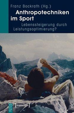 Anthropotechniken im Sport von Bockrath,  Franz