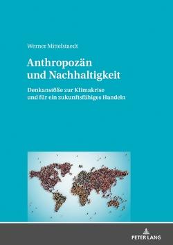 Anthropozän und Nachhaltigkeit von Mittelstaedt,  Werner