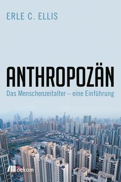 Anthropozän von Ellis,  Erle C., Gockel,  Gabriele