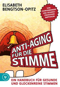 Anti-Aging für die Stimme von Bengtson-Opitz,  Elisabeth