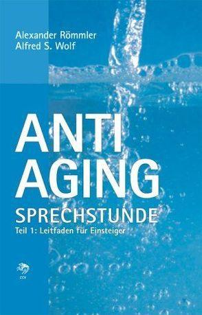 Anti-Aging Sprechstunde von Römmler,  Alexander, Wolf,  Alfred S.