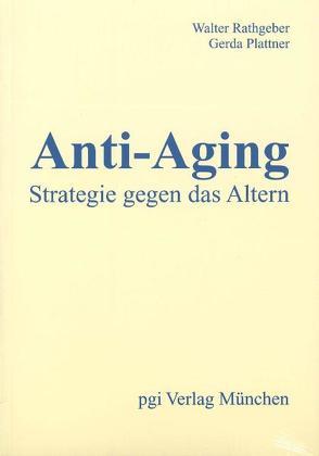 Anti-Aging. – Strategie gegen das Altern. von Bezalel-Bengelmann,  Sarah, Plattner,  Gerda, Rathgeber,  Walter, Roche,  Tess