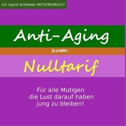 Anti Aging zum Nulltarif von Schlieske,  Ingrid