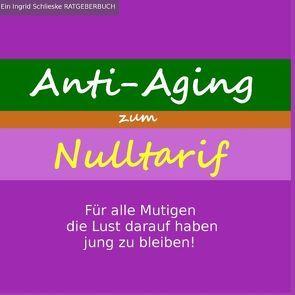 Anti-Aging zum Nulltarif von Schlieske,  I., Schlieske,  Ingrid
