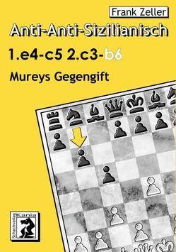 Anti-Anti-Sizilianisch 2.c3 b6 von Zeller,  Frank