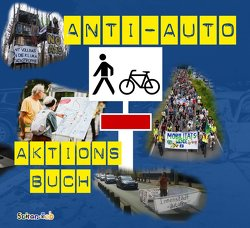 Anti-Auto-Aktionsbuch von Bergstedt,  Jörg, Gradl,  Ruben