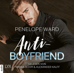 Anti-Boyfriend von Betzenbichler,  Richard, Böhm,  Franka, Kalff,  Alexander, Mrugalla,  Katrin, Ward,  Penelope
