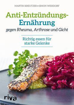 Anti-Entzündungs-Ernährung gegen Rheuma, Arthrose und Gicht von Kreutzer,  Martin, Weisdorf,  Simon