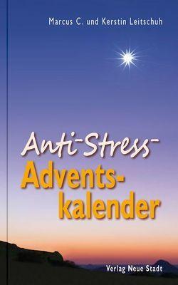 Anti-Stress-Adventskalender von Leitschuh,  Kerstin, Leitschuh,  Marcus C.