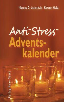 Anti-Stress-Adventskalender von Held,  Kerstin, Leitschuh,  Marcus C.
