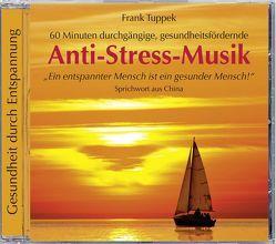 Anti-Stress-Musik von Tuppek,  Frank