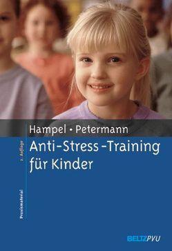 Anti-Stress-Training für Kinder von Hampel,  Petra, Petermann,  Franz