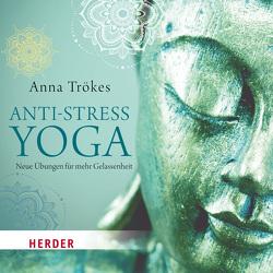 Anti-Stress-Yoga von Trökes,  Anna