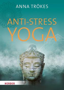 Anti-Stress-Yoga von Schenkl,  Nike, Trökes,  Anna