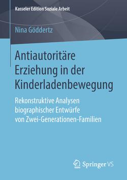 Antiautoritäre Erziehung in der Kinderladenbewegung von Göddertz,  Nina