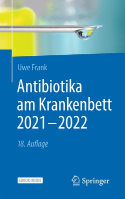 Antibiotika am Krankenbett 2021 – 2022 von Daschner,  Franz, Frank,  Uwe