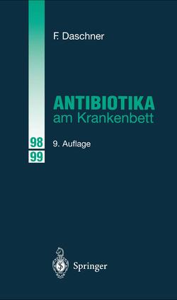 Antibiotika am Krankenbett von Daschner,  Franz