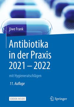 Antibiotika in der Praxis 2021 – 2022 von Daschner,  Franz, Frank,  Uwe