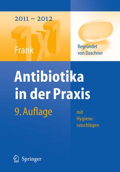 Antibiotika in der Praxis mit Hygieneratschlägen von Daschner,  Franz, Ebner,  Winfried, Frank,  Uwe
