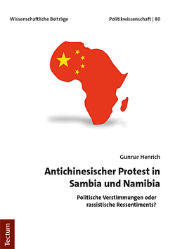 Antichinesischer Protest in Sambia und Namibia von Henrich,  Gunnar
