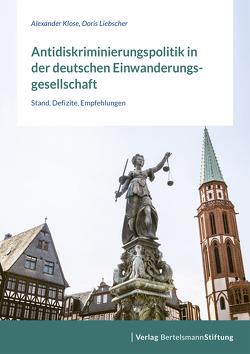 Antidiskriminierungspolitik in der deutschen Einwanderungsgesellschaft von Klose,  Alexander, Liebscher,  Doris